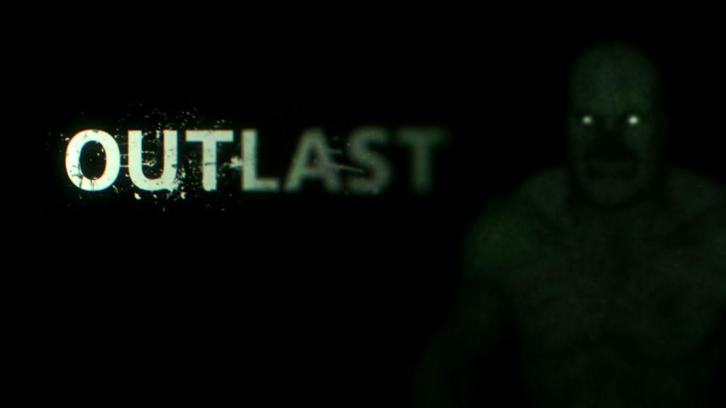 Outlast - переживите ужас