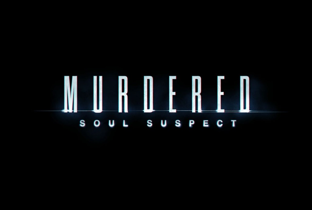 Murdered: Soul Suspect - по следу призрака!